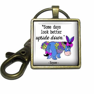 Winnie the Pooh Quote Eeyor Some Days Look Better Glass Top Key Chain