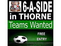 6 - A-SIDE FOOTBALL IN THORNE!!