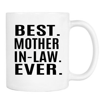 Best Mother-In-Law Ever - 11 Oz Mug - Mother-In-Law Mug - Gift For