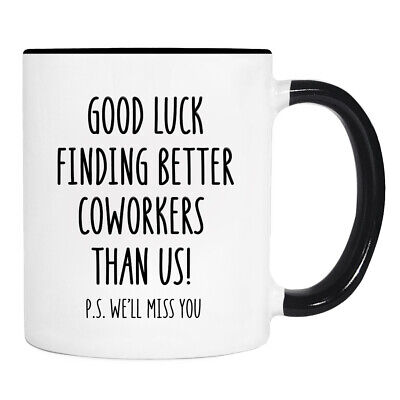 Good Luck Finding Better Coworkers Than Us - Mug - Coworker Gift - Coworker