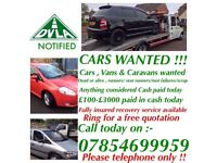 UNWANTED CARS VANS CARAVANS! MOT FAILURES SCRAP AND DAMAGED! GIVE US A CALL 07854699959! £150-£3000!