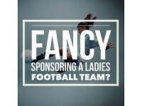 FANCY SPONSORING A LADIES FOOTBALL TEAM?