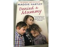 Denied a mummy by Maggie Hartley.