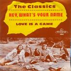 The Classics - Hey what's your name / Love is a game - 7