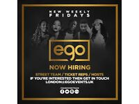 TICKET REPS, STREET TEAM & HOSTS WANTED IN LONDON