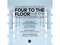 FOUR TO THE FLOOR / 90S HOUSE AND CLASSIC DANCE ANTHEMS / 2DJS, 1 SAXOPHONE PLAYER & A VOCALIST