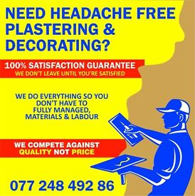 NEED HEADACHE FREE PLASTERING & DECORATING?