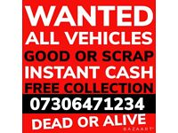 WANTED ALL VEHICLES SCRAP ANY CONDITION FAST CASH CAR VAN COLLECT TODAY