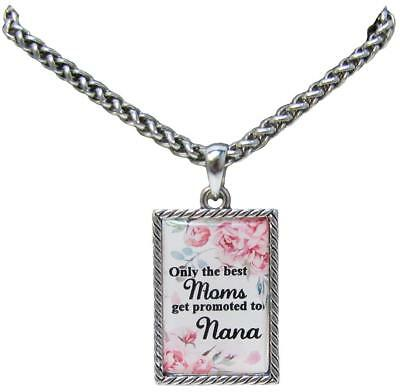 Only the Best Moms Get Promoted to Nana Silver Chain Necklace Jewelry Gift