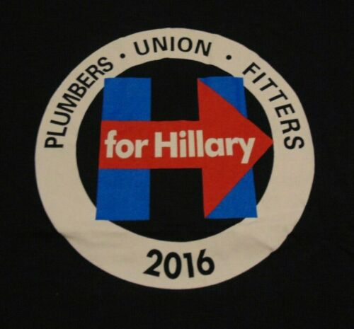 PLUMBERS UNION Election Candidate HILLARY CLINTON Welders Fitters T Shirt Large