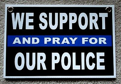 We Support And Pray For Our Police 8x12 Plastic Coroplast Sign Wgrommets