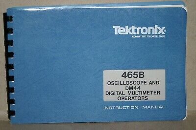 Tektronix 465b Oscilloscope Dm44 Digitral Multimeter Instruction User Manual