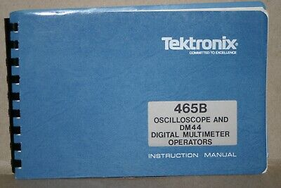 Tektronix 465b Oscilloscope Dm44 Digitral Multimeter Instruction User Manual