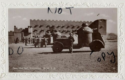 WW1 Armoured Car section outside Data Khel Fort Waziristan North West Frontier