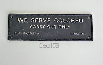 BLACK SEGREGATION SIGN WE SERVE COLORED CARRY OUT ONLY - SHIPS FREE
