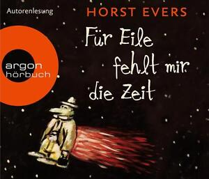 Evers, H: Für Eile fehlt mir die Zeit/CDs von Horst Evers (2012)