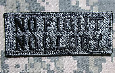 NO FIGHT NO GLORY ARMY TACTICAL USA MILITARY MORALE BADGE ACU DARK VELCRO PATCH