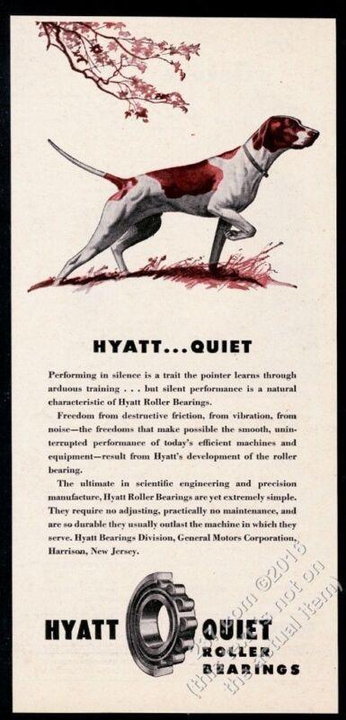1946 Pointer dog pointing art Hyatt Roller Bearings vintage print ad