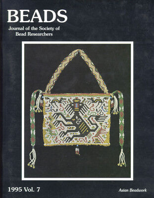 BEADS 7: Asian Beadwork, Merovingian Beads, Medieval Hungary, Sarawak Orang Ulu