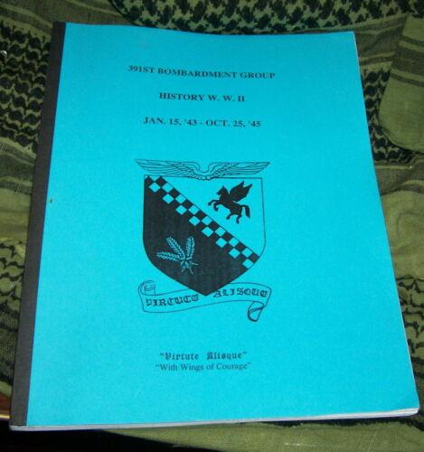 391ST BOMBARDMENT GROUP HISTORY W.W. II JAN 1943 -OCT 1945 UNIT HISTORY RARE OOP