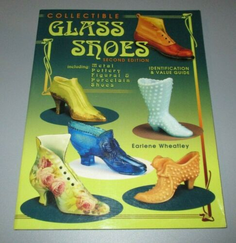 2001 Collectible Glass Shoes Second Edition by Earlene Wheatley Value Guide