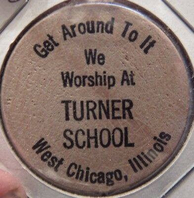 Vintage Turner School West Chicago, IL Wooden Nickel - Token Illinois