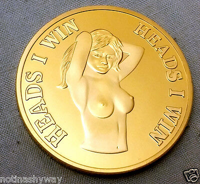 Heads I win Sexy Coin Gold Coin Adults Only 18+ Topless Girl Pin Up Ass Model US