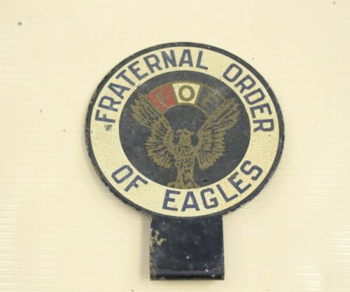 Vintage License Plate Topper Fraternal Order Of Eagles Tin Metal Car Truck -A6