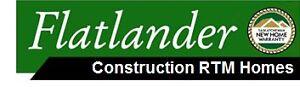 Flatlander construction and RTM homes