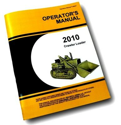 Operators Manual For John Deere 2010 Crawler Loader Tractor Owners High Lift