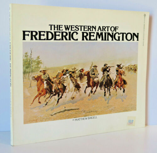 THE WESTERN ART OF FREDERIC REMINGTON by Matthew Baigell. 1976 First Edition PB.