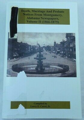 Death, Marriage & Probate Notices from Montgomery Alabama Newspapers Volume II
