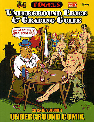 FOGEL'S Underground Price & Grading Guide 2015 Vol.1 SIGNED by Fogel HIPPY COMIX