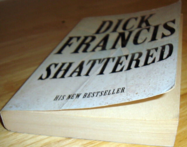 Shattered by Dick Francis (Paperback, 2001)