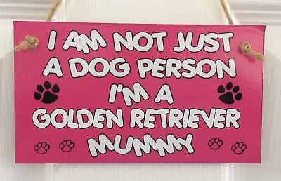 I'm Not Just A Dog Person I'm A Golden Retriever Mummy – MDF Wall Plaque/Sign - Retriever Wall Plaque