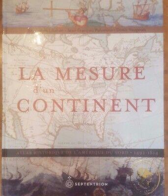 La mesure d'un continent : Atlas historique de l'Amérique du Nord 1492-1814