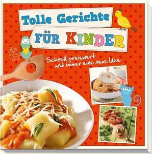 Tolle Gerichte für Kinder Schnell, preiswert / Kochen für Kinder Buch NEU ovp