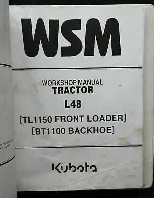 Kubota L48 Tractor Tl1150 Loader Bt1100 Backhoe Service Manual Very Good