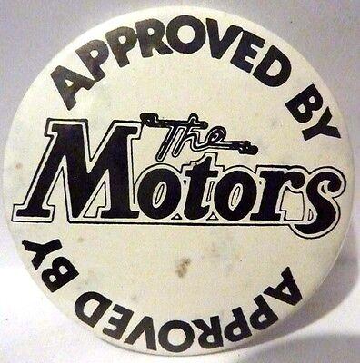 """THE MOTORS Vintage 1970's - 1980's """""""" Button Badge **2 ½ """" """" **"""