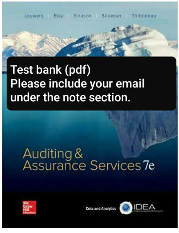 TEST BANK(NOT BOOK) Auditing and Assurance Services,7th Edition,Louwers