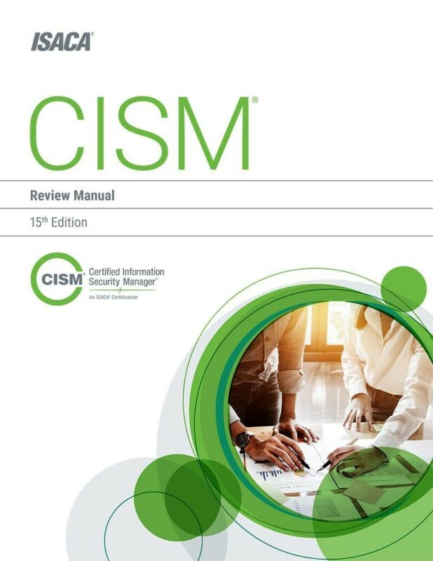 CISM Review Manual by ISACA, 15th edition