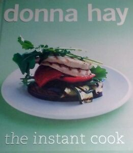 *BRAND NEW *  DONNA HAY - The Instant Cook Cookbook 4th Edition Hendra Brisbane North East Preview