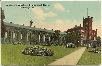 - Entrance to Allegheny County Work House in Pittsburgh PA Postcard 1913