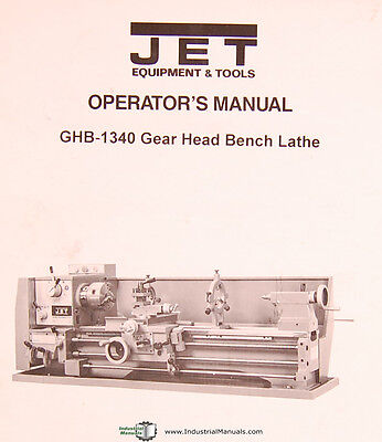Jet Ghb-1340 Gear Head Bench Lathe Owners Manual Year 1996