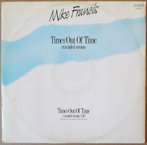 MIKE-FRANCIS-Times-Out-Of-Time-1988-ITALO-DISCO-Discotto-1stampa-Maxi-Singolo