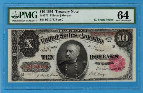 Fr. 370 1891 $10 Treasury Note PMG Choice Uncirculated 64 Pogue Collection