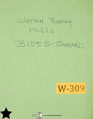 Wotan B 105 S Horizontal Boring Mills Operations Parts Maintenance Manual 1981