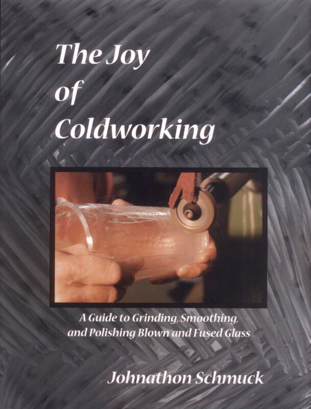 The Joy of Coldworking by Jonathan Schmuck