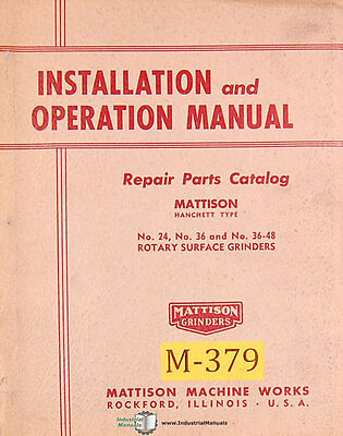 Mattison 24 36 36-48 Hanchett Surface Grinder Operation And Parts Manual 1954