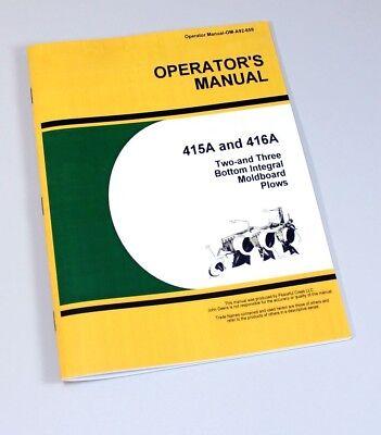 Operators Manual For John Deere 415a 416a 2-3 Bottom Integral Moaldboard Plow